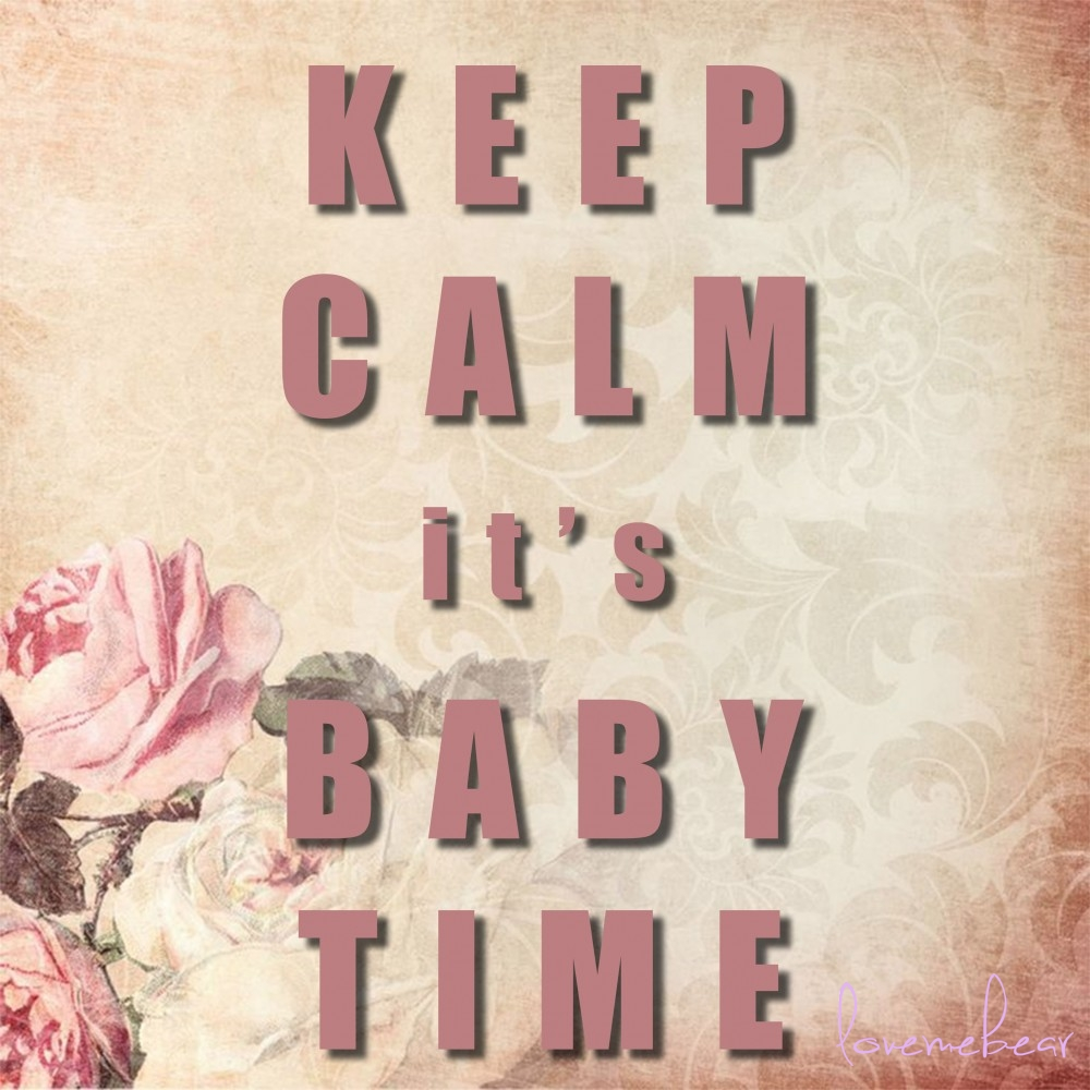 keep calm its baby time